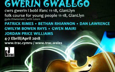 Gwerin Gwallgo teenage folk weekend: 4-7 April 2018